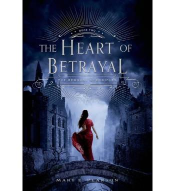 THE HEART OF BETRAYAL :...