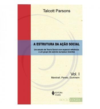 A ESTRUTURA DA AÇÃO SOCIAL...